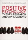 Positive Psychology: Theory, Research and Applications - Book
