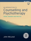 An Introduction to Counselling and Psychotherapy:Theory, research and practice - Book