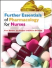 Further Essentials of Pharmacology for Nurses - Book