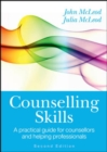 Counselling Skills: A Practical Guide for Counsellors and Helping Professionals - Book