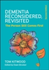 Dementia Reconsidered Revisited: The Person Still Comes First - eBook