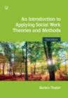 An Introduction to Applying Social Work Theories and Methods 3e - Book