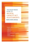 The Pocketbook Guide to Mental Capacity Act Assessments - Book