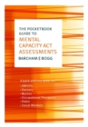 EBOOK: The Pocketbook Guide to Mental Capacity Act Assessments - eBook