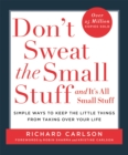 Don't Sweat the Small Stuff : Simple ways to Keep the Little Things from Overtaking Your Life - Book