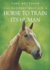 One Hundred ways For a Horse To Train Its Human - Book