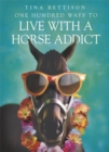 One Hundred Ways to Live With a Horse Addict - Book