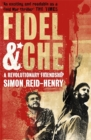 Fidel and Che : The Revolutionary Friendship Between Fidel Castro and Che Guevara - Book