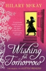 Wishing for Tomorrow : The sequel to A Little Princess - Book