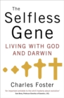 The Selfless Gene : Living with God and Darwin - Book