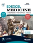 Edexcel Medicine and Health Through Time (Includes Unit 1 Development Study and Unit 3 Source Enquiry) : An SHP Development Study - Book