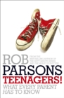Teenagers! : What Every Parent Has to Know - Book