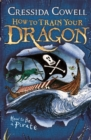 How to Train Your Dragon: How To Be A Pirate : Book 2 - Book