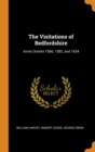 The Visitations of Bedfordshire : Annis Domini 1566, 1582, and 1634 - Book