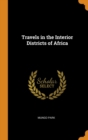 Travels in the Interior Districts of Africa - Book