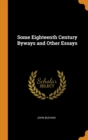 Some Eighteenth Century Byways and Other Essays - Book