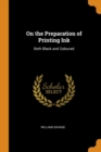 On the Preparation of Printing Ink : Both Black and Coloured - Book