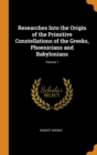Researches Into the Origin of the Primitive Constellations of the Greeks, Phoenicians and Babylonians; Volume 1 - Book