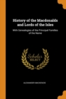 History of the Macdonalds and Lords of the Isles : With Genealogies of the Principal Families of the Name - Book