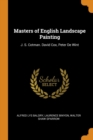 Masters of English Landscape Painting : J. S. Cotman. David Cox, Peter de Wint - Book