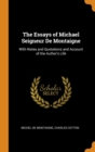 The Essays of Michael Seigneur De Montaigne: With Notes and Quotations and Account of the Author's Life - Book