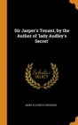 Sir Jasper's Tenant, by the Author of 'lady Audley's Secret' - Book