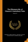 The Ellesmere Ms. of Chaucer's Canterbury Tales; Volume 70 - Book