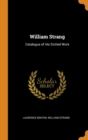William Strang : Catalogue of His Etched Work - Book