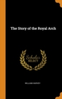 The Story of the Royal Arch - Book