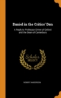 Daniel in the Critics' Den : A Reply to Professor Driver of Oxford and the Dean of Canterbury - Book