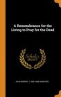 A Remembrance for the Living to Pray for the Dead - Book
