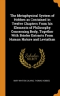 The Metaphysical System of Hobbes as Contained in Twelve Chapters From his Elements of Philosophy Concerning Body, Together With Briefer Extracts From Human Nature and Leviathan - Book