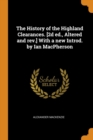 The History of the Highland Clearances. [2d Ed., Altered and Rev.] with a New Introd. by Ian MacPherson - Book