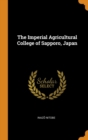 The Imperial Agricultural College of Sapporo, Japan - Book