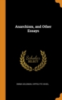 Anarchism, and Other Essays - Book