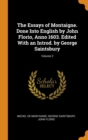 The Essays of Montaigne. Done Into English by John Florio, Anno 1603. Edited With an Introd. by George Saintsbury; Volume 3 - Book