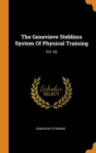 The Genevieve Stebbins System Of Physical Training : Enl. Ed - Book