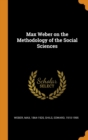 Max Weber on the Methodology of the Social Sciences - Book