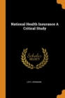 National Health Insurance a Critical Study - Book