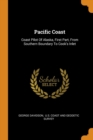 Pacific Coast : Coast Pilot of Alaska, First Part, from Southern Boundary to Cook's Inlet - Book