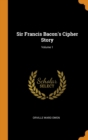 Sir Francis Bacon's Cipher Story; Volume 1 - Book
