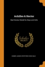 Achilles & Hector : Iliad Stories Retold for Boys and Girls - Book