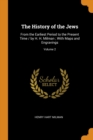 The History of the Jews : From the Earliest Period to the Present Time / By H. H. Milman; With Maps and Engravings; Volume 2 - Book