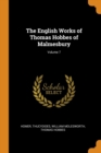 The English Works of Thomas Hobbes of Malmesbury; Volume 7 - Book