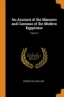 An Account of the Manners and Customs of the Modern Egyptians; Volume 2 - Book