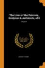 The Lives of the Painters, Sculptors & Architects, of 8; Volume 4 - Book