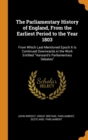 The Parliamentary History of England, from the Earliest Period to the Year 1803 : From Which Last-Mentioned Epoch It Is Continued Downwards in the Work Entitled Hansard's Parliamentary Debates - Book