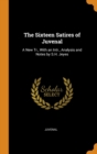 The Sixteen Satires of Juvenal : A New Tr., With an Intr., Analysis and Notes by S.H. Jeyes - Book