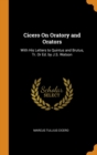 Cicero On Oratory and Orators : With His Letters to Quintus and Brutus, Tr. Or Ed. by J.S. Watson - Book