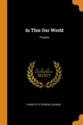 In This Our World : Poems - Book